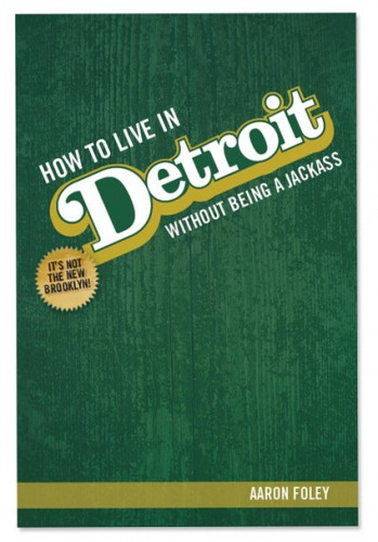 how-to-live-in-detroit-without-being-a-jackass-02